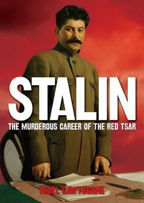 Crimes of Stalin: The Murderous Career of the Red Tsar