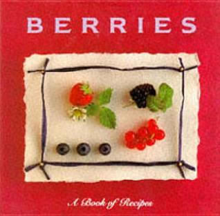 Cooking with Berries by Pepita Aris