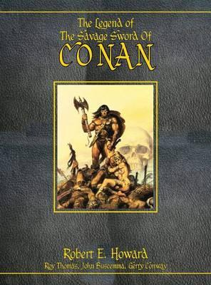 The Legend of the Savage Sword of Conan. by Robert E. Howard, Roy Thomas, Gerry Conway