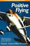 Positive Flying: Flight-tested Numbers and How to Fly Them for Precision Performance