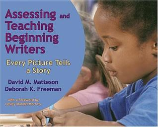 Assessing and Teaching Beginning Writers: Every Picture Tells a Story