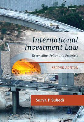 International Investment Law: Reconciling Policy and Principle (Second Edition)