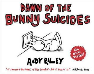 Dawn of the Bunny Suicides by Andy Riley