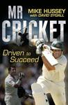 Mr Cricket: Driven to Succeed