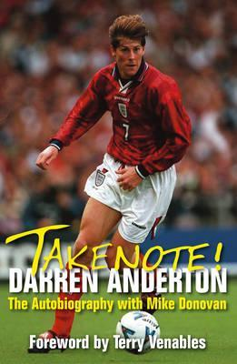 Take Note!: The Autobiography. Darren Anderton with Mike Donovan