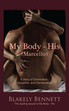 My Body-His (Marcello) (My Body Trilogy, #2)