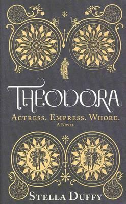 Theodora by Stella Duffy