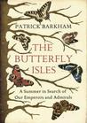 The Butterfly Isles: A Summer in Search of Our Emperors and Admirals