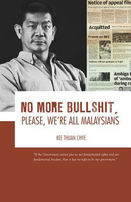 No More Bullshit, Please, We're All Malaysians: Malaysia's Politics