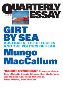 Girt By Sea: Australia, The Refugees and the Politics of Fear (Quarterly Essay #5)