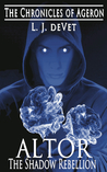 Altor: The Shadow Rebellion (The Chronicles of Ageron, #1)