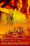 Gambling on a Secret (Colton Gamblers, #1)