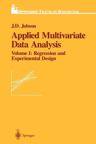 Applied Multivariate Data Analysis: Volume I: Regression and Experimental Design
