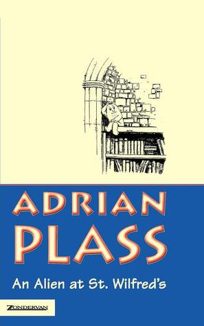 An Alien at St Wilfred's by Adrian Plass
