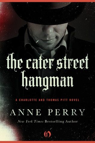 The Cater Street Hangman by Anne Perry