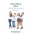 You're Never Alone...A Child of Divorce Searches for Happiness