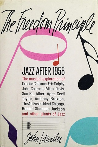 The Freedom Principle: Jazz After 1958