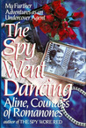 The Spy Went Dancing: My Further Adventures as an Undercover Agent