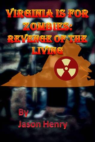 Revenge of the Living (Virginia is for Zombies)