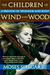 The Children of Wind and Wood