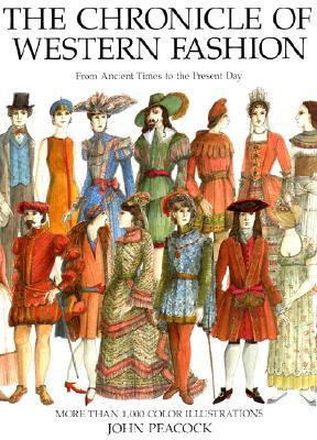Chronicle of Western Fashion by John Peacock