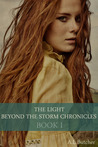 The Light Beyond the Storm Chronicles (The Light Beyond the Storm Chronicles, #1)