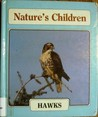Hawks (Getting to Know... Nature's Children)
