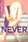 Never Too Far by Abbi Glines