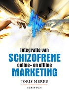 Schizofrene online- en offline Marketing