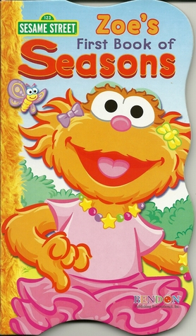 "Zoe's First Book of Seasons (Sesame Street ""First"" Board Books)"