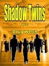 Shadow Twins (Shadow People, #3)
