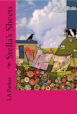 Stella's Sheets by L.A. Parker
