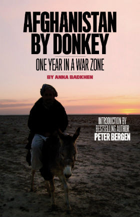 Afghanistan by Donkey: One Year in a War Zone