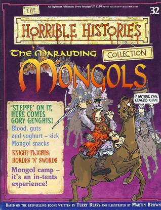 The Marauding Mongols (The Horrible Histories Collection, #32)