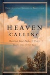 Heaven Calling: Hearing Your Father's Voice Every Day of the Year