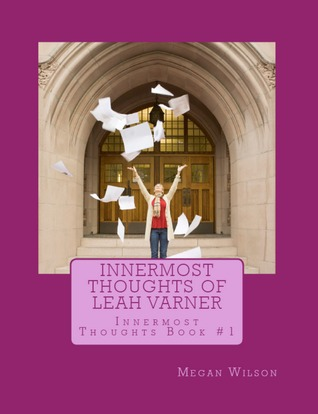 Innermost Thoughts of Leah Varner (Innermost Thoughts #1)