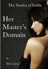 The Stories of Isolde: Her Master's Domain (The Stories of Isolde, #1)