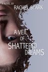 A Veil of Shattered Dreams