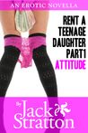 Rent a Teenage Daughter (Attitude, #1)