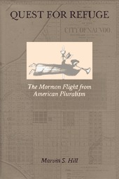 Quest for Refuge: The Mormon Flight from American Pluralism