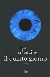 Il quinto giorno by Frank Schätzing