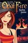 Opal Fire (A Stacy Justice Mystery, #1)