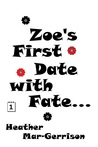 Zoe's first date with fate