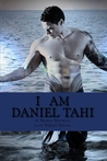 I am Daniel Tahi by Lani Wendt Young