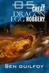Weirdo Company: The Great Dragon Egg Robbery (Weirdo Company, #5)