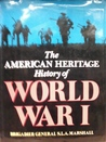 The American Heritage History of World War I