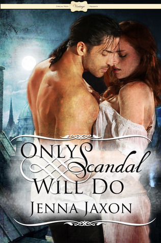 Only Scandal Will Do (House of Pleasure, #1)