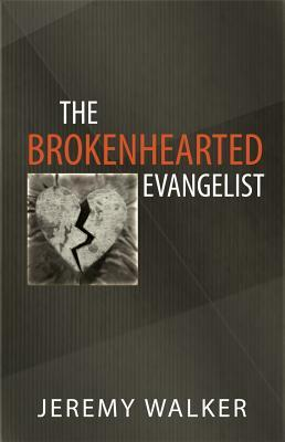The Brokenhearted Evangelist