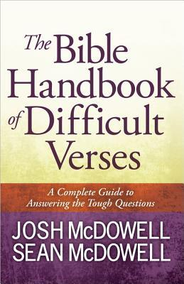 The Bible Handbook of Difficult Verses: A Complete Guide to Answering the Tough Questions