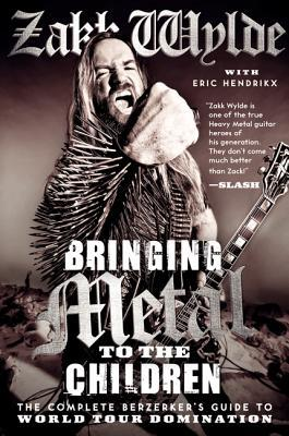 Bringing Metal to the Children: The Complete Berzerker's Guide to World Tour Domination